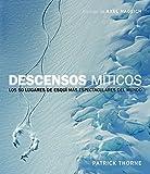 Descensos míticos : los 50 lugares de esquí más espectaculares del mundo