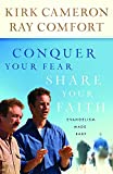 img - for Conquer Your Fear, Share Your Faith: Evangelism Made Easy book / textbook / text book
