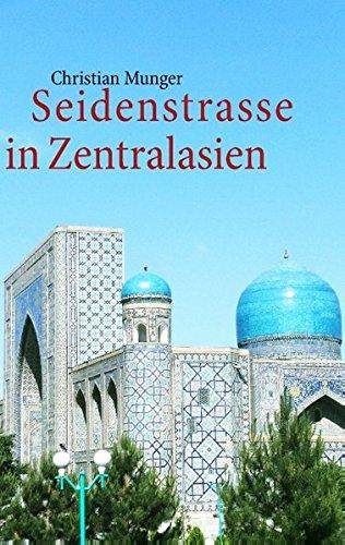 Seidenstrasse in Zentralasien: Geschichte und Leben heute, Tagebuch