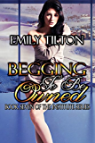 Begging to Be Owned (The Institute Series Book 7)
