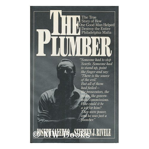 The Plumber: The True Story of How One Good Man Helped Destroy the Entire Philadelphia Mafia 1st Edition by Salerno, Joseph, Rivele, Stephen J. (1990) Hardcover