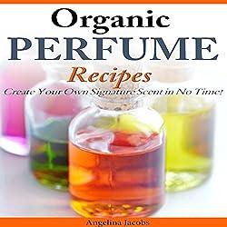 Organic Perfume Recipes