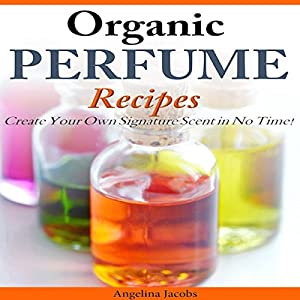 Organic Perfume Recipes Audiobook
