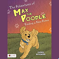 The Adventures of Max the Poodle: Finding a New Home