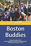 Boston Buddies: Boston Marathon 2018: Inspirational stories about overcoming life's challenges one mile at a time