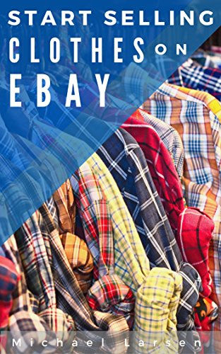 Start Selling Clothes On Ebay A Beginner S Guide For Turning Used