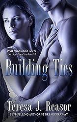 Building Ties (Military Romantic Suspense) (SEAL Team Heartbreakers Book 4) (English Edition)