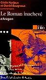 Le Roman inachevé d'Aragon ( Essai et dossier )  par Narjoux