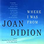 Where I Was From | Joan Didion