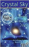 Scorpio Horoscope 2019: Astrology, Zodiac Events & More (2019 Horoscopes Book 8)