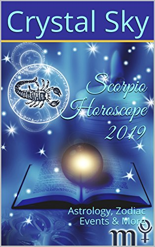Scorpio Horoscope 2019: Astrology, Zodiac Events & More (2019 Horoscopes Book 8) -