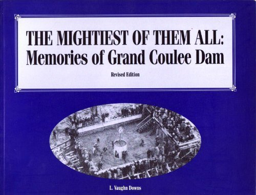 (The Mightiest of Them All: Memories of Grand Coulee Dam)