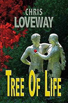 Tree of Life (Tree Trilogy Book 1) by [Loveway, Chris]