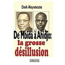 De Mbida à Ahidjo : la grosse désillusion en 1958 (French Edition)