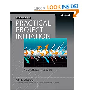 Practical Project Initiation: A Handbook with Tools (Best Practices (Microsoft)) Karl Wiegers