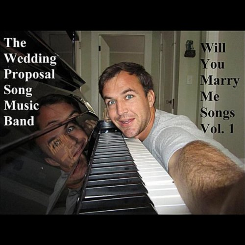 Will You Marry Me Songs, Vol. 1 By The Wedding Proposal