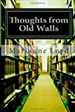 Thoughts from Old Walls, Marianne Loyd, 148279781X