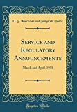 img - for Service and Regulatory Announcements: March and April, 1915 (Classic Reprint) book / textbook / text book