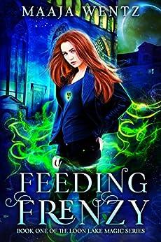 Feeding Frenzy: Curse of the Necromancer (Loon Lake Magic Book 1) by [Wentz, Maaja]
