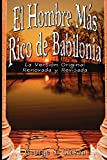 img - for El Hombre Mas Rico de Babilonia: La Version Original Renovada y Revisada (Spanish Edition) book / textbook / text book