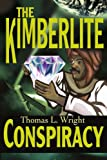 The Kimberlite Conspiracy, Thomas L. Wright, 0595233651