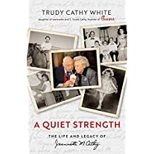 A Quiet Strength: The Life and Legacy of Jeannette M. Cathy