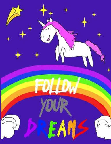 Unicorn Journal  Follow Your Dreams: Youth Journal with