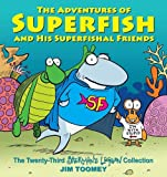 The Adventures of Superfish and His Superfishal