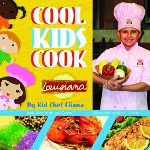 Cool Kids Cook: Louisiana by Kid Eliana, Dianne De Las Casas