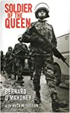 A Soldier of the Queen, Bernard O'Mahoney and Mick McGovern, 0863222625