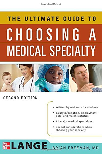The Ultimate Guide to Choosing a Medical Specialty, Second Edition