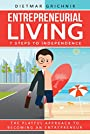 Entrepreneurial Living: 7 Steps to Independence