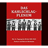 Das Kahlschlag-Plenum: Die 11. Tagung des ZK der SED 1965 (Hörbuch in Kooperation mit dem Deutschlandfunk!)