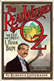 The Real Wizard of Oz, Rebecca Loncraine, 1592405584