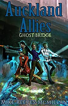 Auckland Allies 2: Ghost Bridge by [Reeves-McMillan,Mike]