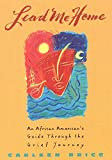 Lead Me Home: An African-American's Guide Through The Grief Journey