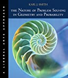 The Nature of Problem Solving in Geometry and Probability: A Liberal Arts Approach (with InfoTrac)