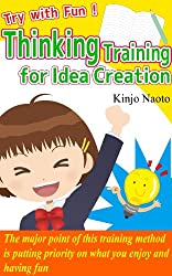 Try with Fun! Thinking Training for Idea Creation (English Edition)