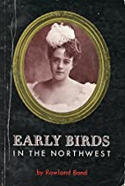 Early Birds in the Northwest,100 Years of…