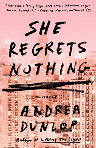 She Regrets Nothing: A Novel by [Dunlop, Andrea]