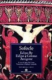 Edipo re ; Edipo a Colono ; Antigone
