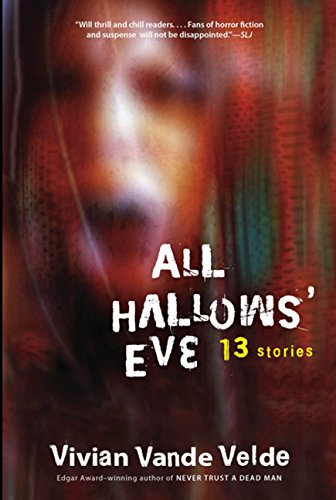 All Hallows' Eve: 13 Stories: Vande Velde, Vivian: 9780152064730:  Amazon.com: Books
