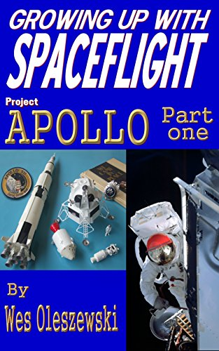 Growing Up With Spaceflight- Apollo Part One