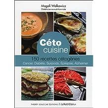 Céto cuisine: 150 recettes cétogènes: cancer, diabète, surpoids, épilepsie, alzheimer