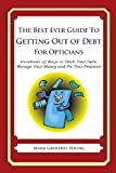 The Best Ever Guide to Getting Out of Debt for Opticians, Mark Young, 1492385190