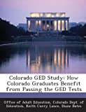 Colorado Ged Study, Keith Curry Lance, 1288790198