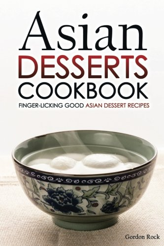 Asian Desserts Cookbook Finger licking Dessert product image
