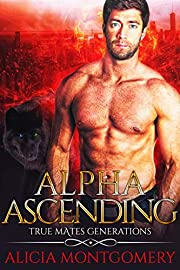 Alpha Ascending: True Mates Generations Book 3