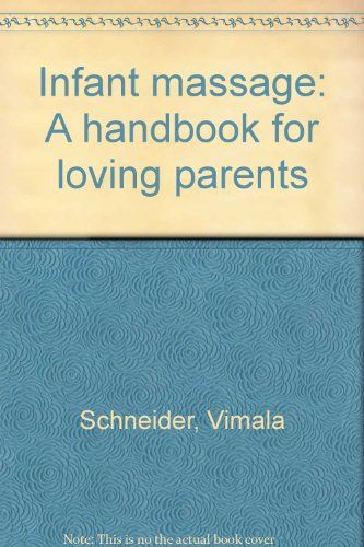 Infant massage: A handbook for loving ()