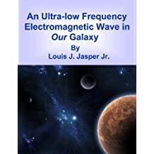 An Ultra-low Frequency Electromagnetic Wave in Our Galaxy